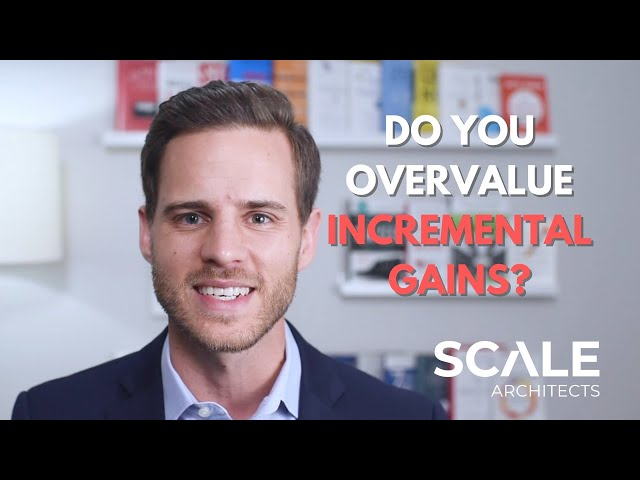 What happens when you overvalue incremental gains