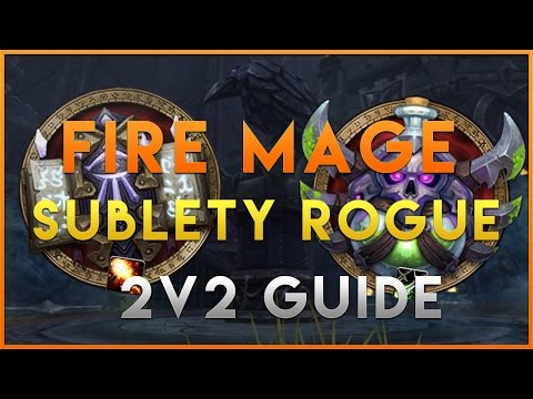 Fire Mage Subtlety Rogue 2v2 Guide