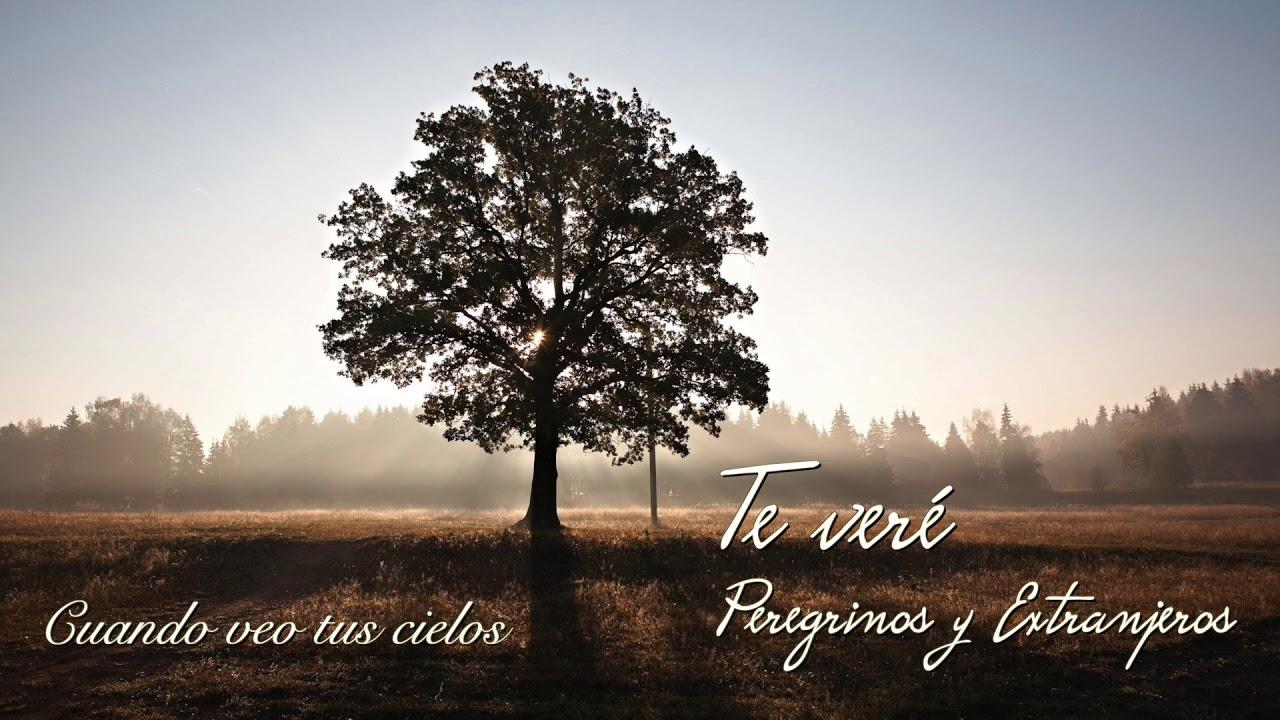 Cuando veo tus cielos | Peregrinos y Extranjeros