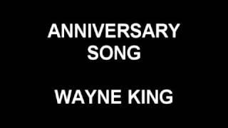 Anniversary Song - Wayne King and his Orchestra