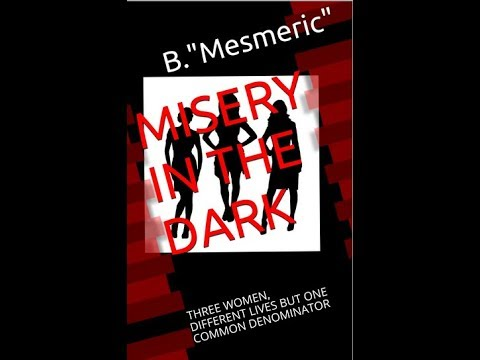 Book Trailer: Urban Drama Misery In The Dark ft. Mahogany Marie