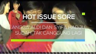 Video Angga Aldi dan Syifa Hadju Sudah Tak Canggung Lagi - Hot Issue Sore download MP3, 3GP, MP4, WEBM, AVI, FLV Oktober 2018