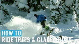 How To Ride Trees & Gladed Runs On A Snowboard