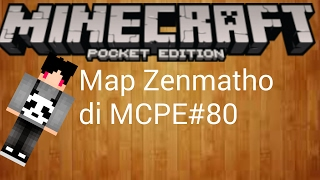 Showcase map zenmatho di mcpe eps #80 MineCraft pe indonesia