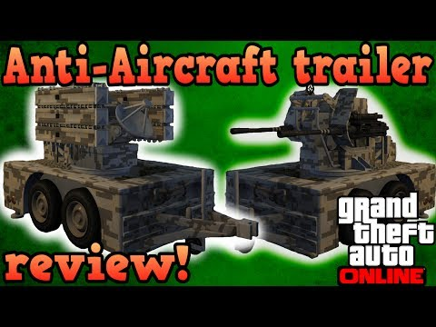 Anti-Aircraft trailer review! - GTA Online