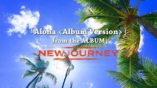 DEEN 「Aloha <Album Version>」from『NEWJOURNEY』