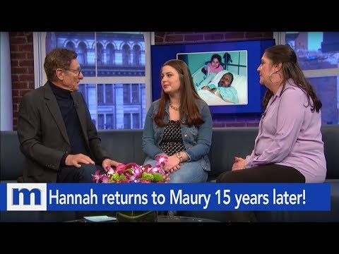 Hannah Returns To Maury 15 Years Later! | The Maury Show