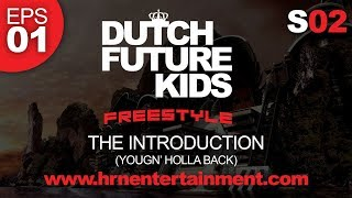 Dutch Future Kids Freestyle Series | S02 - EPS01 | THE INTRODUCTION