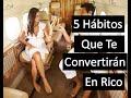 5 Hábitos Que Te Convertirán En Rico