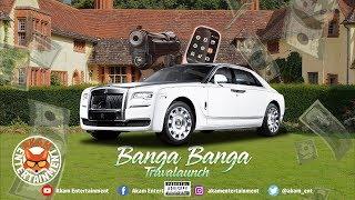 Travalaunch - Banga Banga - May 2019