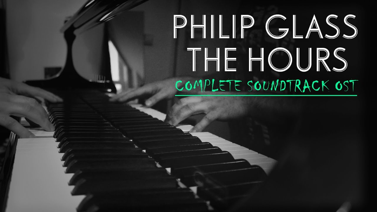 Philip Glass Music From The Hours Complete Youtube