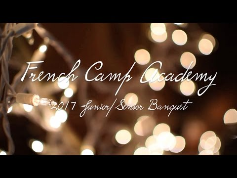French Camp Academy Junior/Senior Banquet 2017