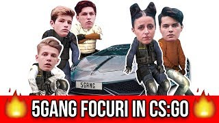 5GANG FOCURI IN CS:GO !