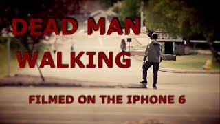 """Dead Man Walking"" Zombie Horror Short Film (Filmed on the iPhone 6)"