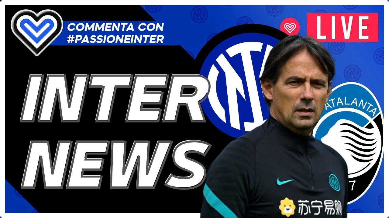 Ultime verso Inter-Atalanta, InterSpac e news di oggi - INTER NEWS - YouTube
