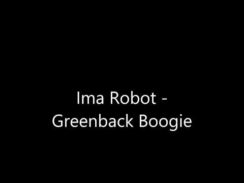 Greenback Boogie - Ima Robot (Suits)
