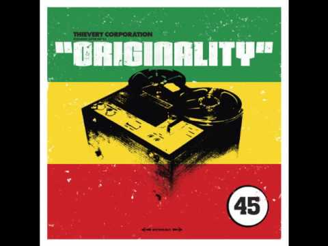 Thievery Corporation & Sister Nancy - Originality