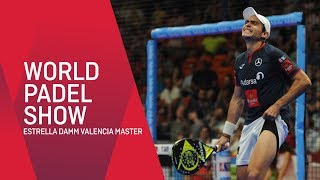 World Padel Show - Estrella Damm Valencia Master - World Padel Tour