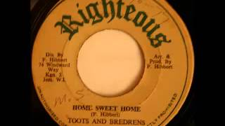 TOOTS & BREDRENS - Home sweet home (1978 Righteous)