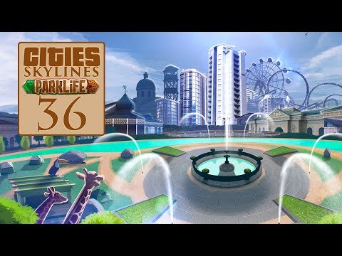Let's Play Cities Skylines: Parklife - 36 |