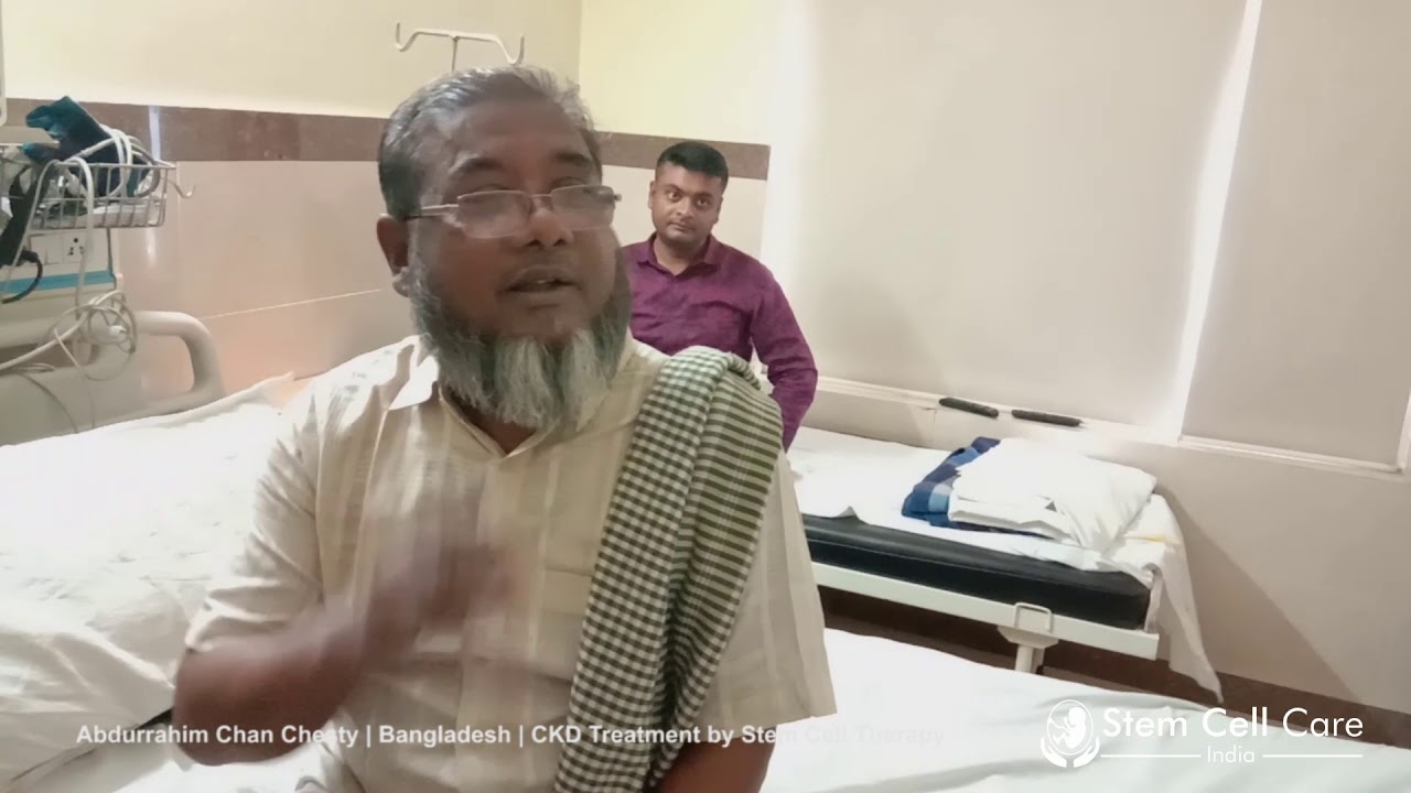 Abdurrahim Chan Chesty Bangladesh Ckd Treatment By Stem Cell Therapy Youtube