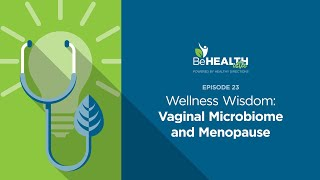 Wellness Wisdom: Vaginal Microbiome and Menopause