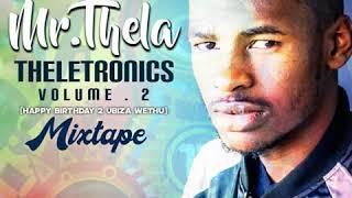 Mr Thela - Theletronics Vol2 HBD BIZA WETHU