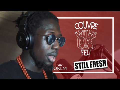 Youtube: STILL FRESH – Freestyle COUVRE FEU sur OKLM Radio