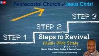 THE STEPS TO REVIVAL  PASTOR HENRY BOLDEN II.  JUN. 16