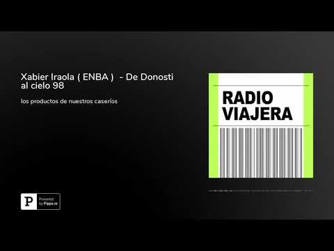 Xabier Iraola ( ENBA )  - De Donosti al cielo 98