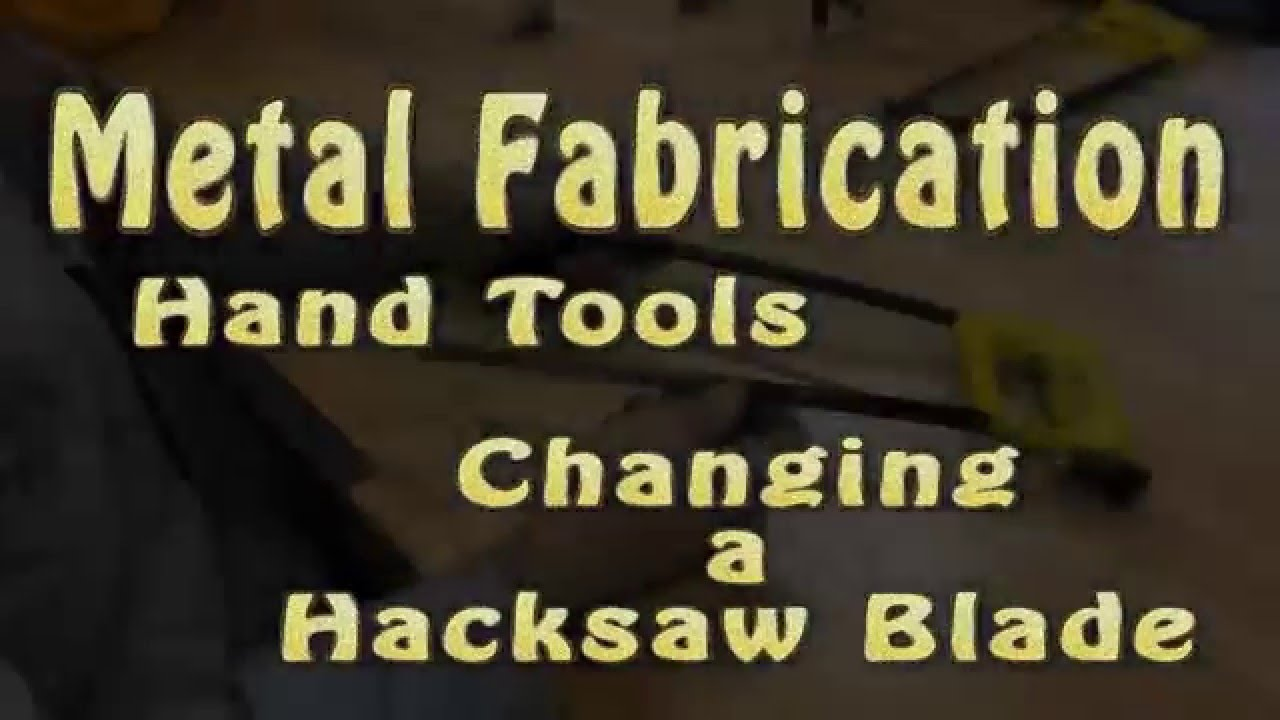 Metal fabrication changing a hacksaw blade youtube metal fabrication changing a hacksaw blade greentooth