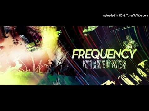 Dj Wicked Wes - Frequency 238