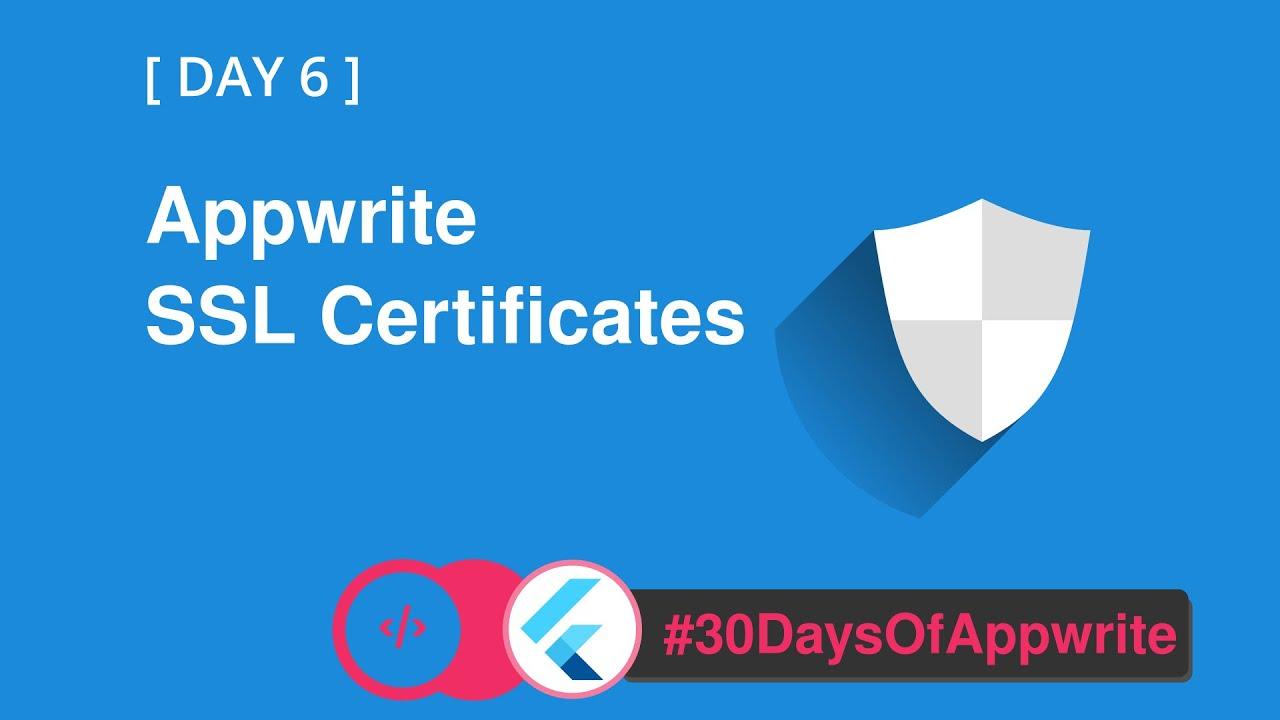 6️⃣ #30DaysofAppwrite - Appwrite's SSL Certificate