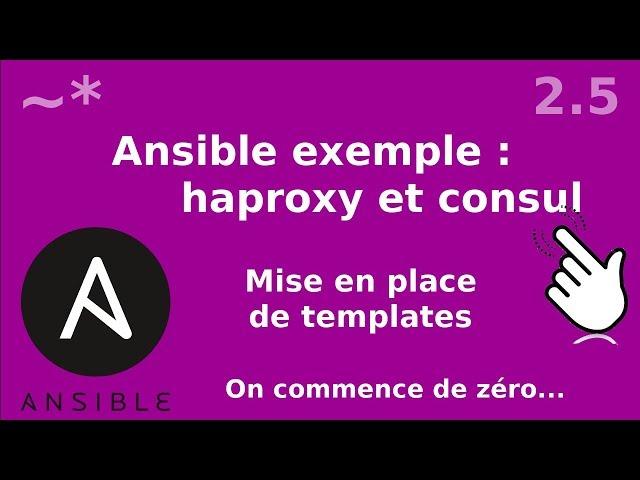 Ansible - 2.5 Mise en place de templates (haproxy et consul)