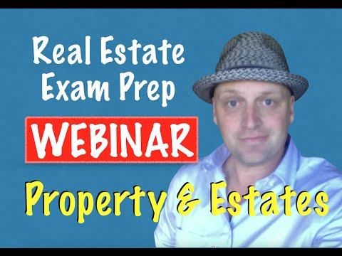 Real Estate Exam Webinar - Property & Estates