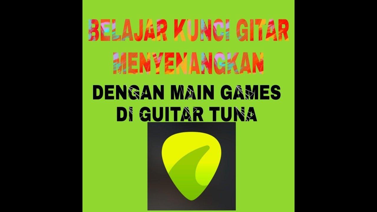 Belajar Kunci Gitar Menyenangkan Pakai Aplikasi Guitar Tuna Youtube