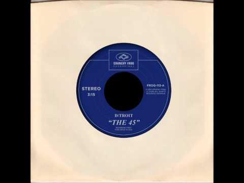 D/troit - The 45 (Official Audio)