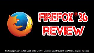 Firefox 36 Review 2015