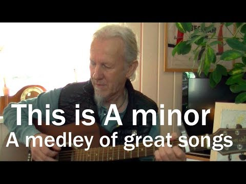 This is A minor: A medley of super songs (all in Am)