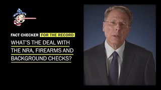 What's the deal with the NRA, firearms and background checks?