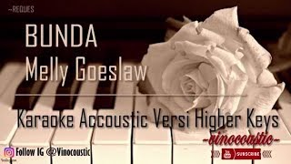 Melly Goeslaw - Bunda Karaoke Akustik Versi Higher Keys