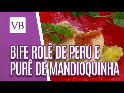 Bife Rolê de Peru e Purê de Mandioquinha - Você Bonita (07/08/18)