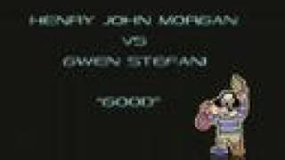 "Henry John Morgan vs Gwen Stefani - ""Good"""