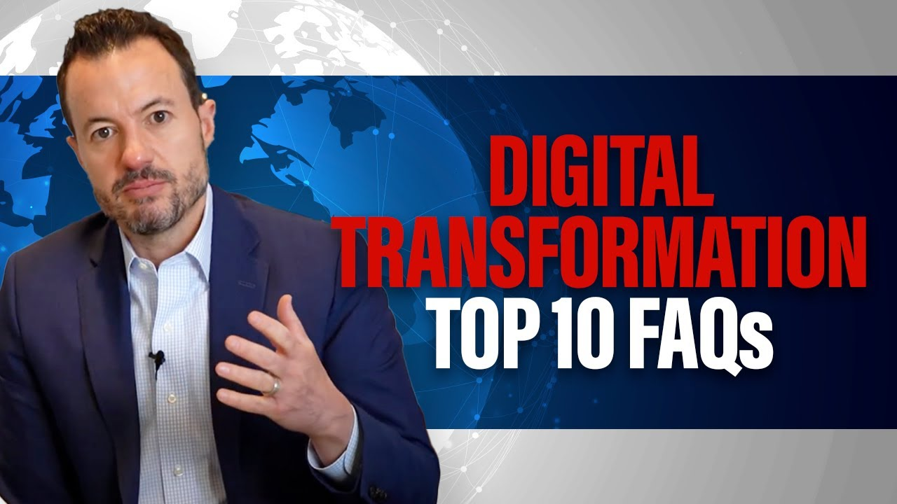 Digital Transformation's Top 10 Most Frequently Asked Questions [Answers to Common Questions]