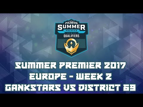Paladins Summer Premier 2017 Week 2 EU: GankStars vs. District 69