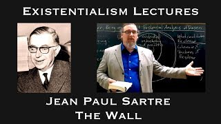 "Existentialism: Jean-Paul Sartre, ""The Wall"""