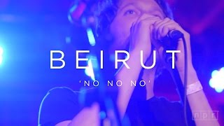 Beirut: No No No | NPR MUSIC FRONT ROW