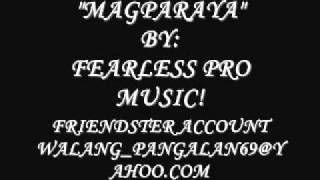 MAGPARAYA BY FEARLESS PRO MUSIC FEAT JESSICA ( NEW TAGALOG LOVESONG RAP 2012 )