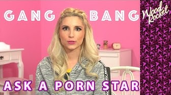 "Ask A Porn Star: ""Have You Been in A Gangbang?"""