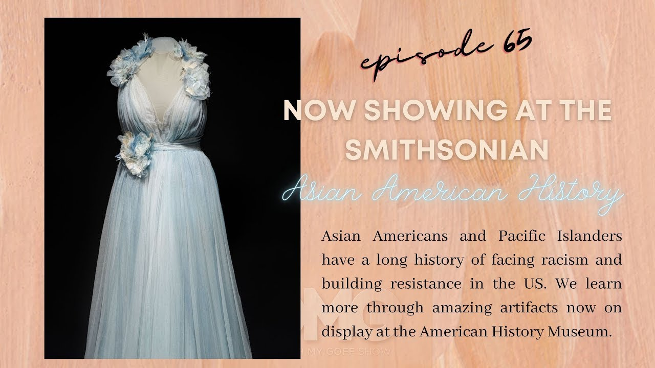 EP 65: Asian American History On Display at Smithsonian